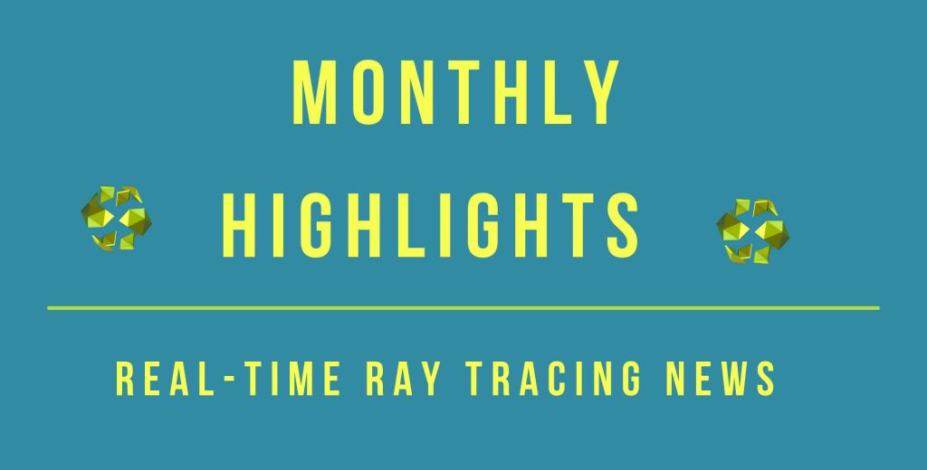 REAL-TIME RAY TRACING – MAY 2021